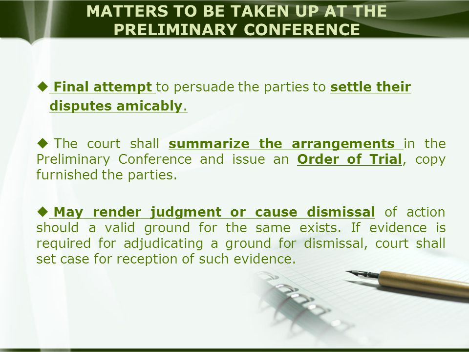MATTERS TO BE TAKEN UP AT THE PRELIMINARY CONFERENCE