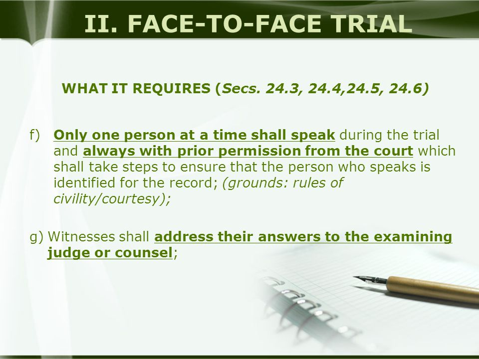 II. FACE-TO-FACE TRIAL