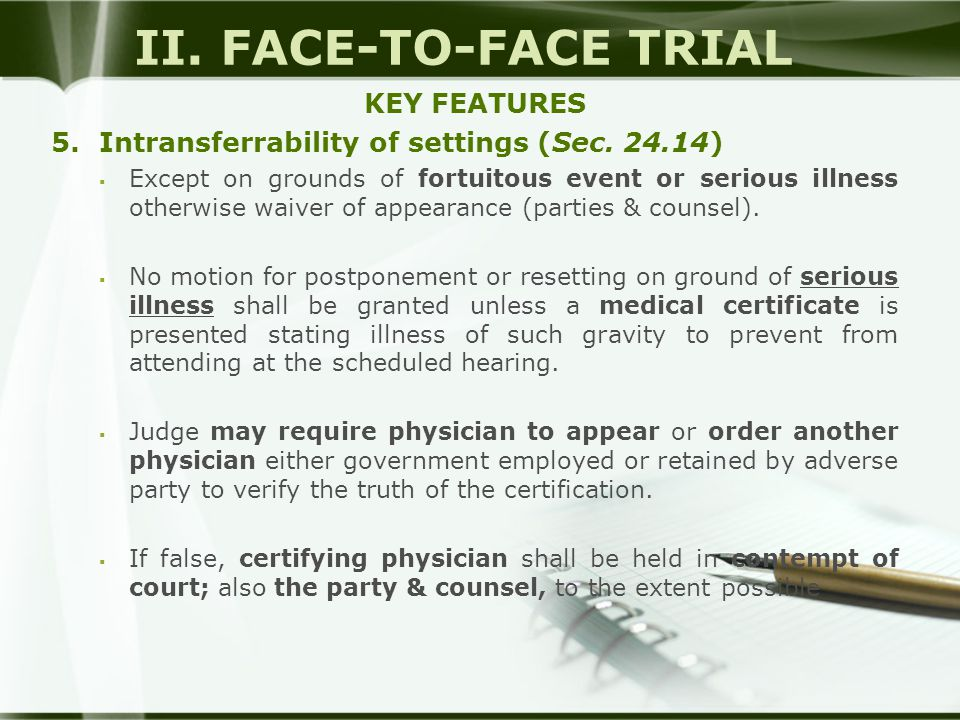II. FACE-TO-FACE TRIAL KEY FEATURES