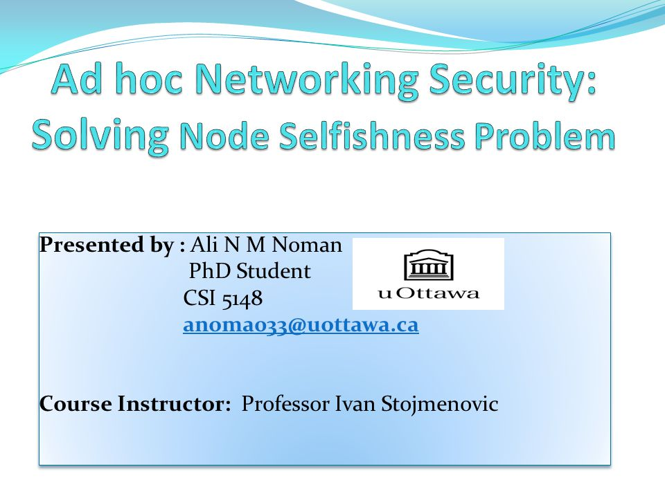 Ad hoc Networking Security: Solving Node Selfishness Problem