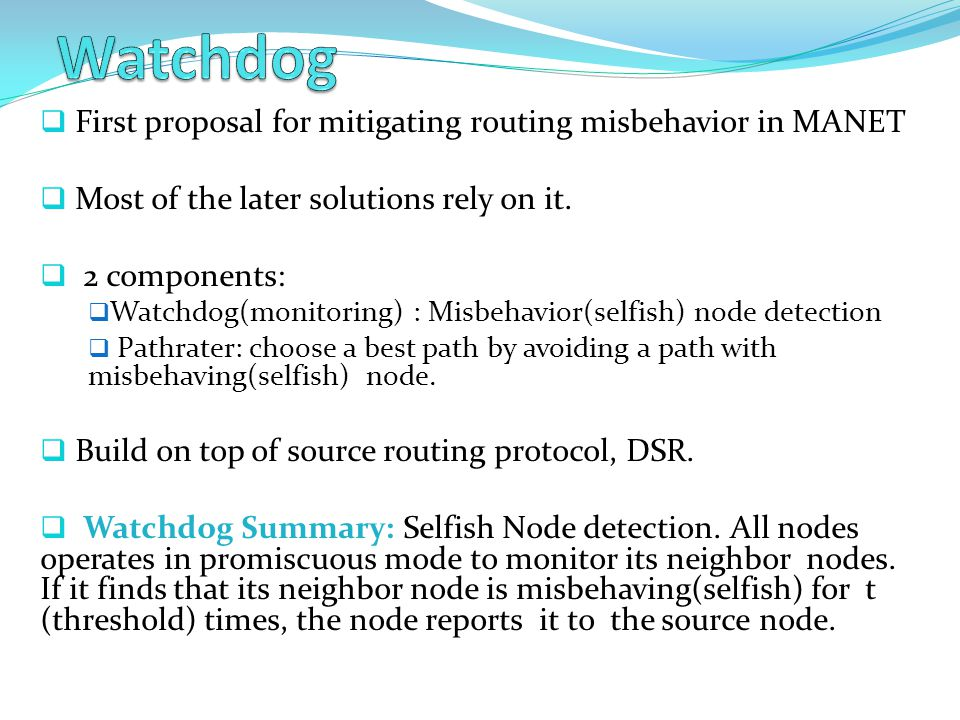 Watchdog First proposal for mitigating routing misbehavior in MANET