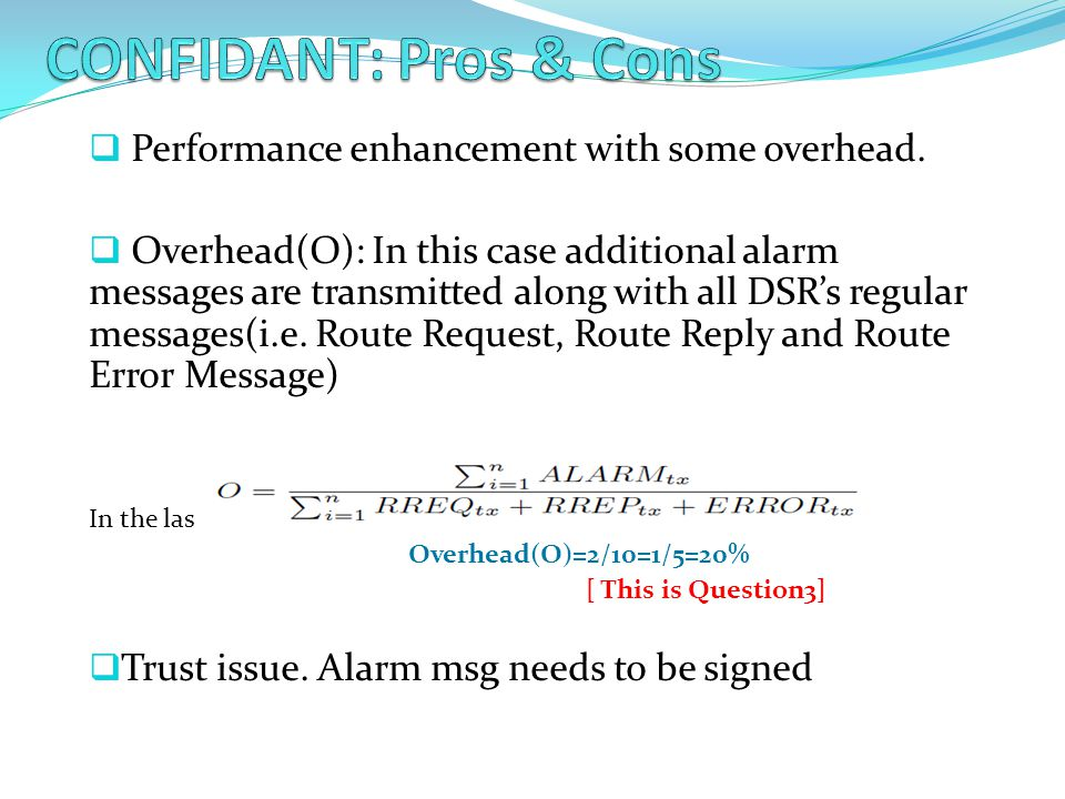 CONFIDANT: Pros & Cons Performance enhancement with some overhead.