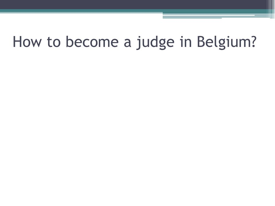 How to become a judge in Belgium