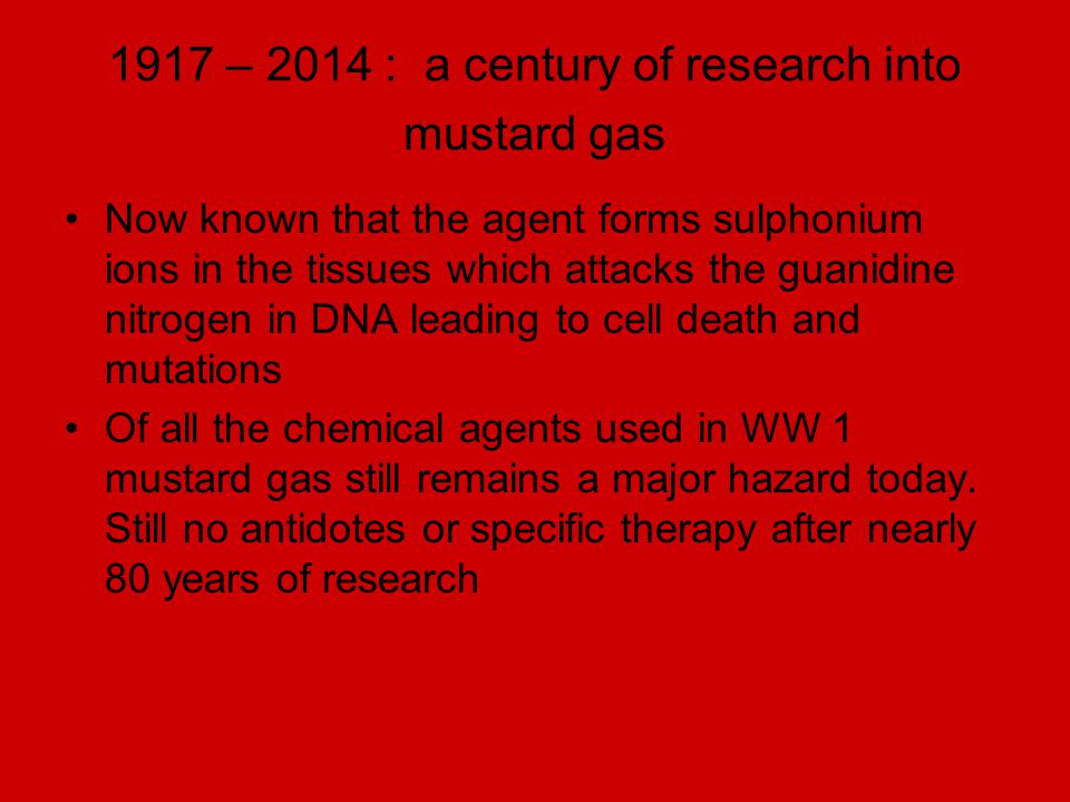 1917 – 2014 : a century of research into mustard gas
