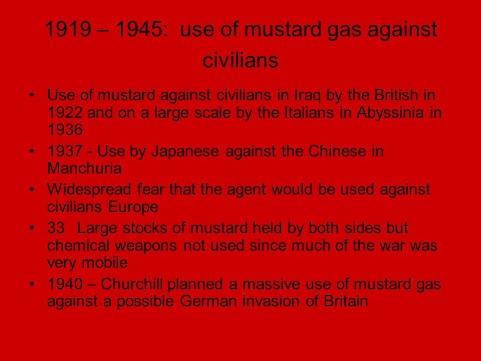 1919 – 1945: use of mustard gas against civilians