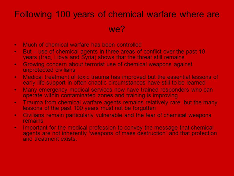 Following 100 years of chemical warfare where are we