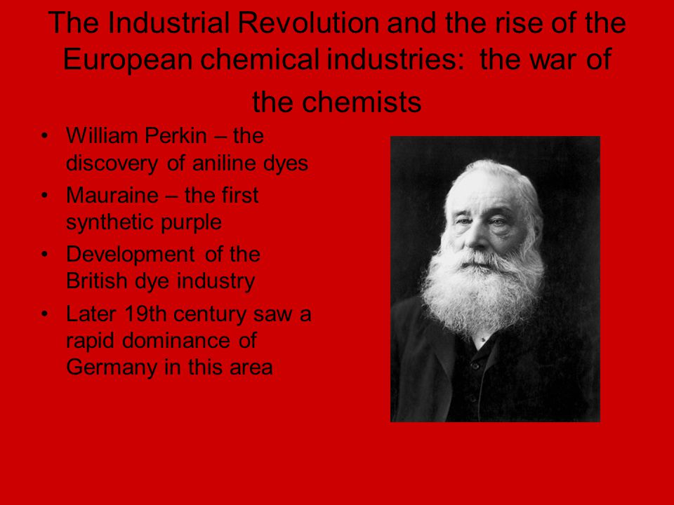 The Industrial Revolution and the rise of the European chemical industries: the war of the chemists