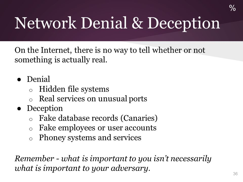 % Exploiting the Human. It is often observed that the human is the weakest link in any network defense.