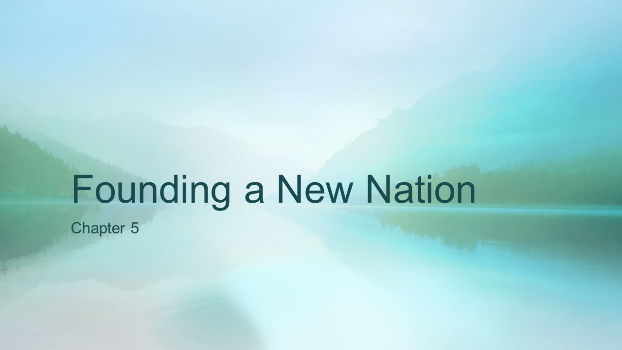 Founding a New Nation Chapter 5