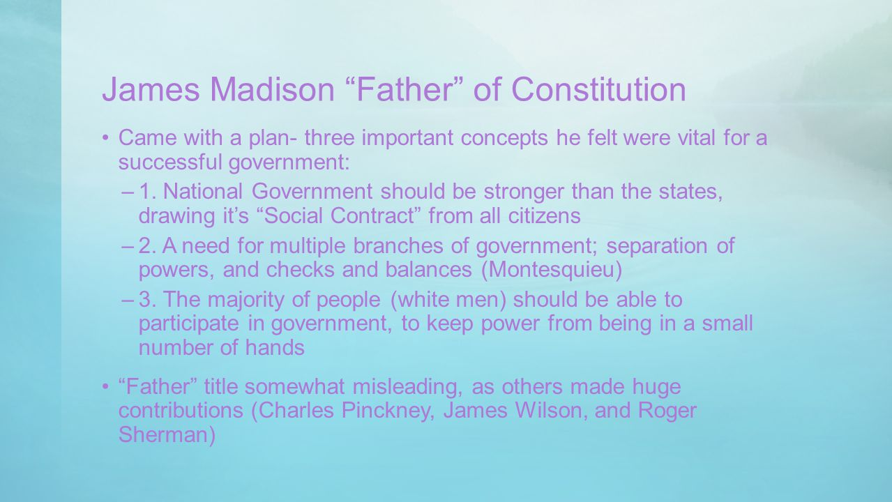 James Madison Father of Constitution