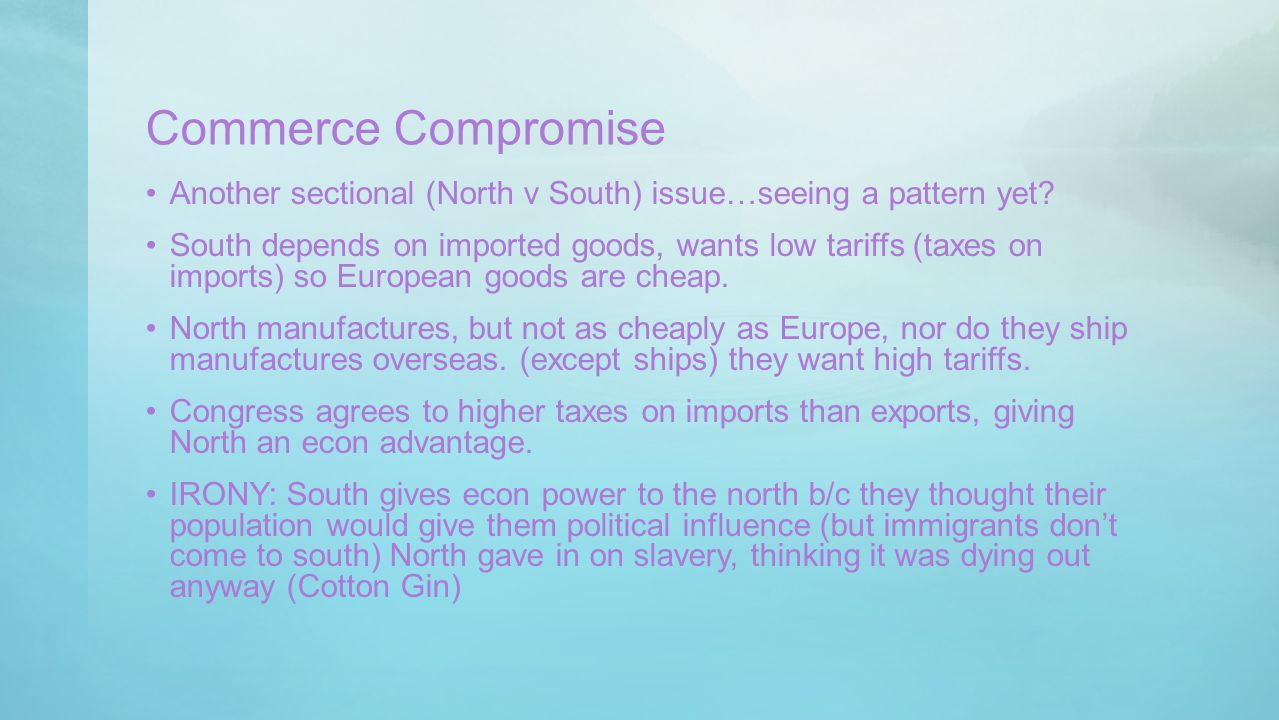 Commerce Compromise Another sectional (North v South) issue…seeing a pattern yet
