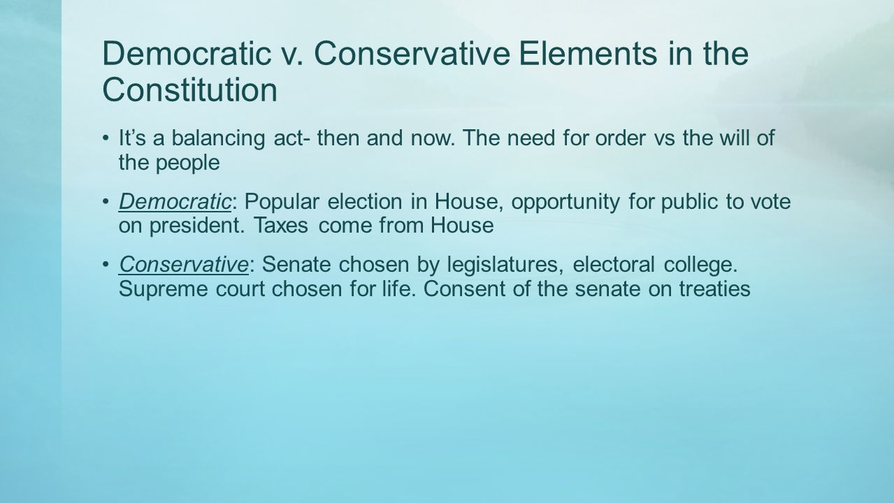 Democratic v. Conservative Elements in the Constitution