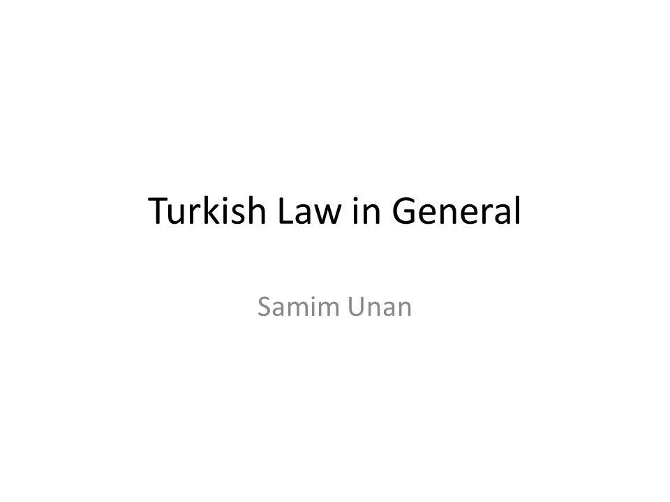 Turkish Law in General Samim Unan