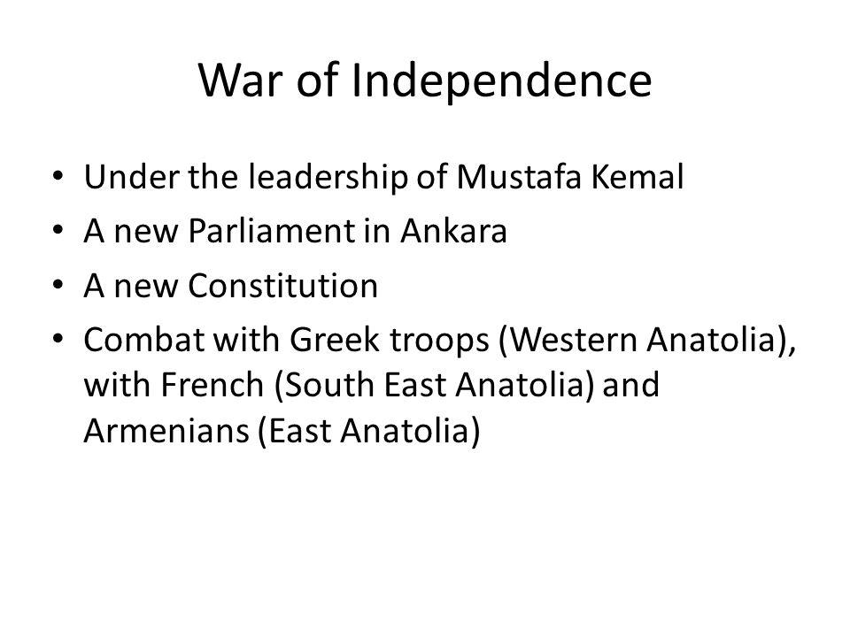 War of Independence Under the leadership of Mustafa Kemal