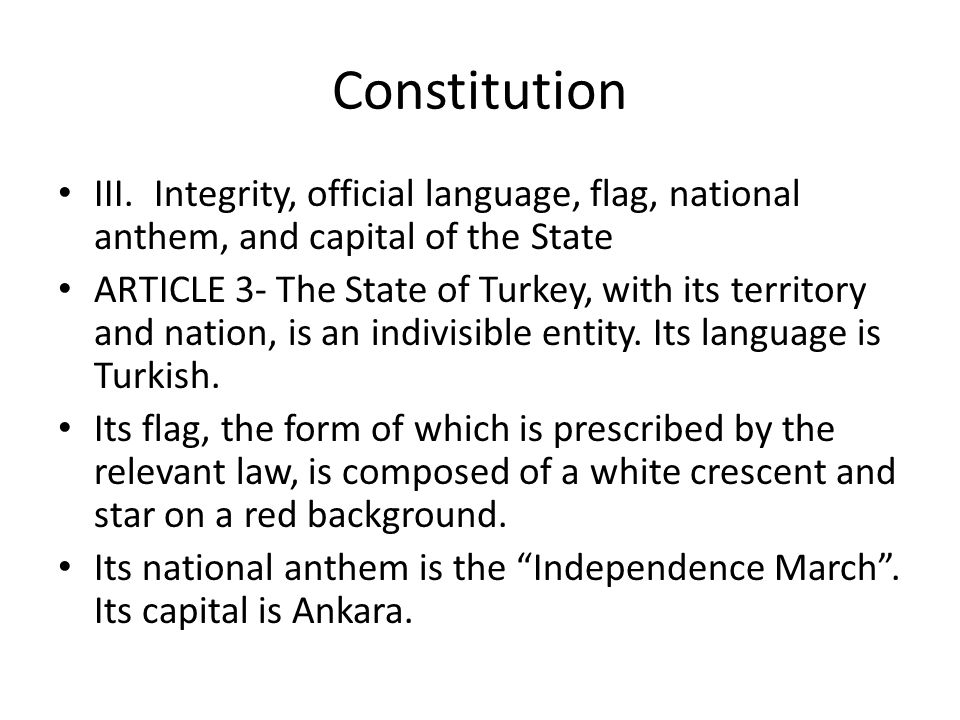 Constitution III. Integrity, official language, flag, national anthem, and capital of the State.