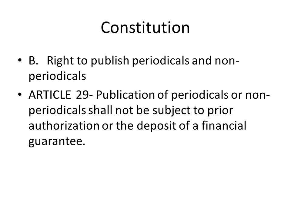 Constitution B. Right to publish periodicals and non-periodicals