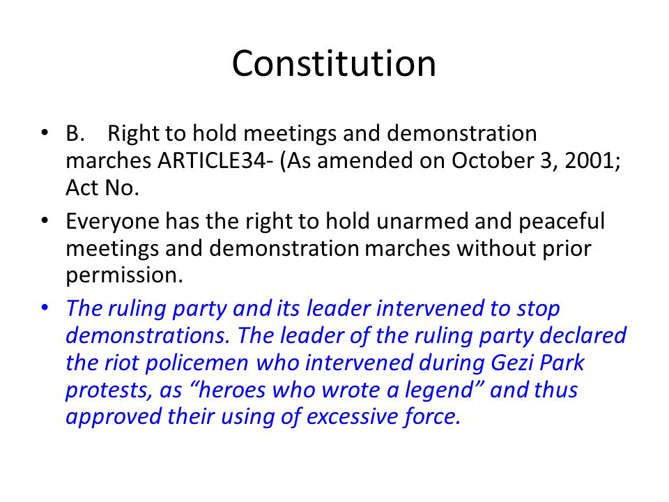 Constitution B. Right to hold meetings and demonstration marches ARTICLE 34- (As amended on October 3, 2001; Act No.