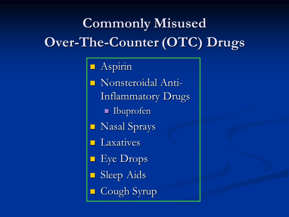 Commonly Misused Over-The-Counter (OTC) Drugs