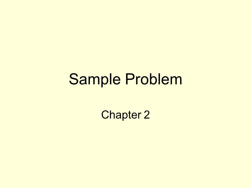 Sample Problem Chapter 2
