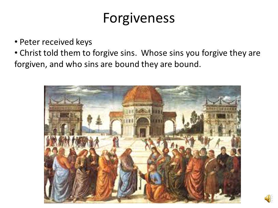 Forgiveness Peter received keys