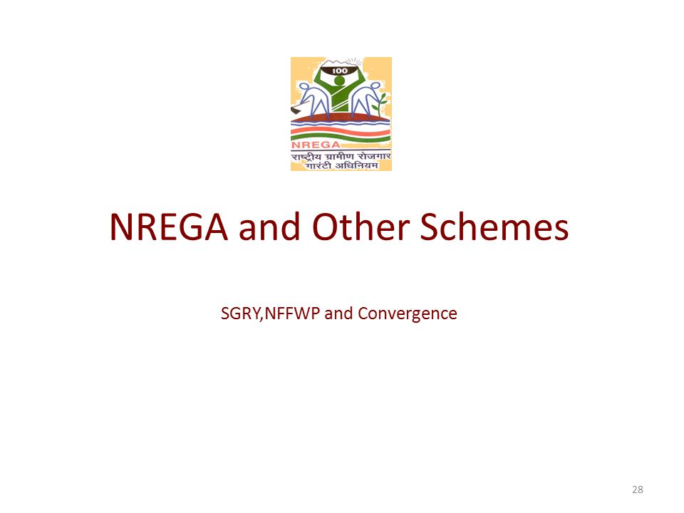 NREGA and Other Schemes SGRY,NFFWP and Convergence