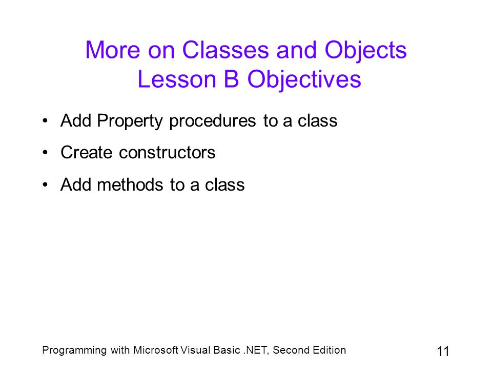 More on Classes and Objects Lesson B Objectives
