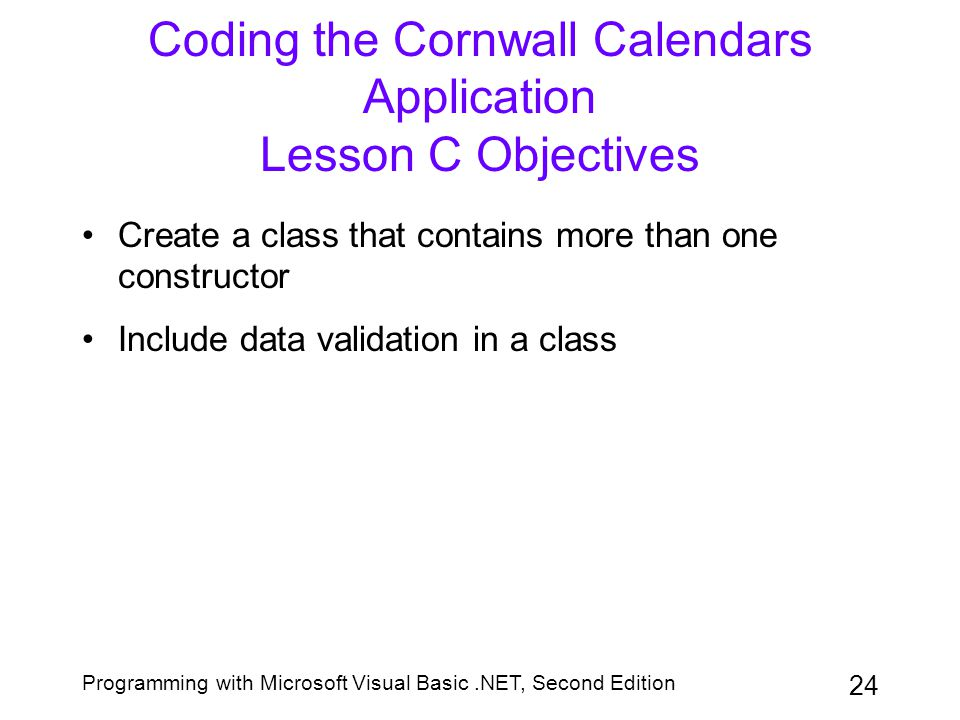 Coding the Cornwall Calendars Application Lesson C Objectives
