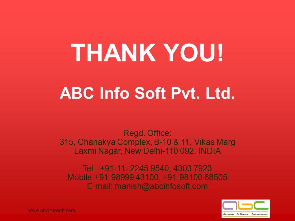 THANK YOU! ABC Info Soft Pvt. Ltd. Regd. Office: