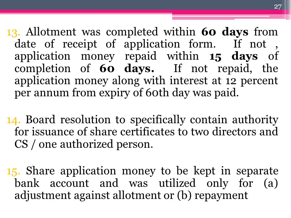 13. Allotment was completed within 60 days from date of receipt of application form.