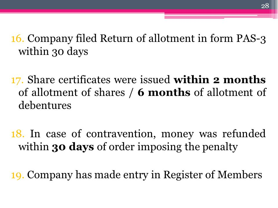16. Company filed Return of allotment in form PAS-3 within 30 days 17