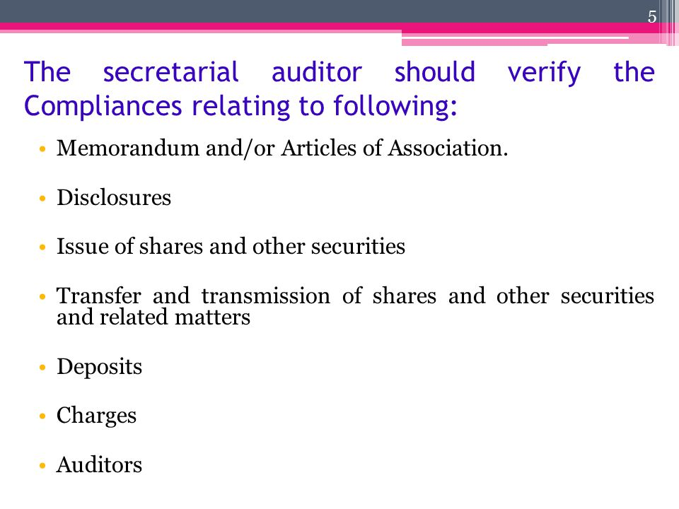 The secretarial auditor should verify the Compliances relating to following: