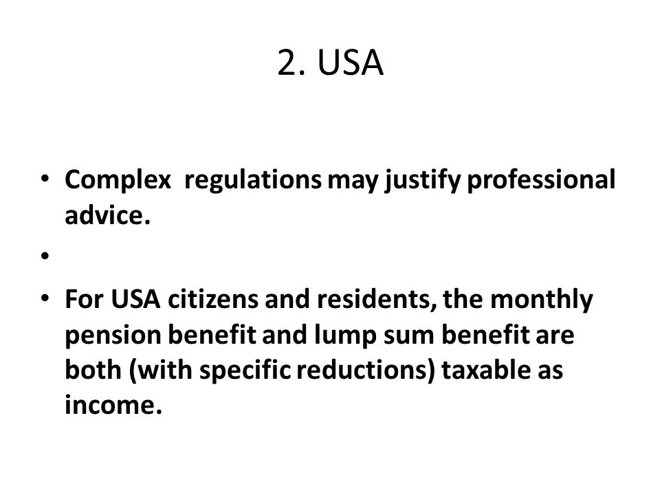 2. USA Complex regulations may justify professional advice.