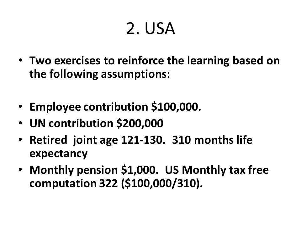 2. USA Two exercises to reinforce the learning based on the following assumptions: Employee contribution $100,000.