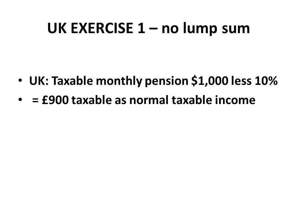 UK EXERCISE 1 – no lump sum
