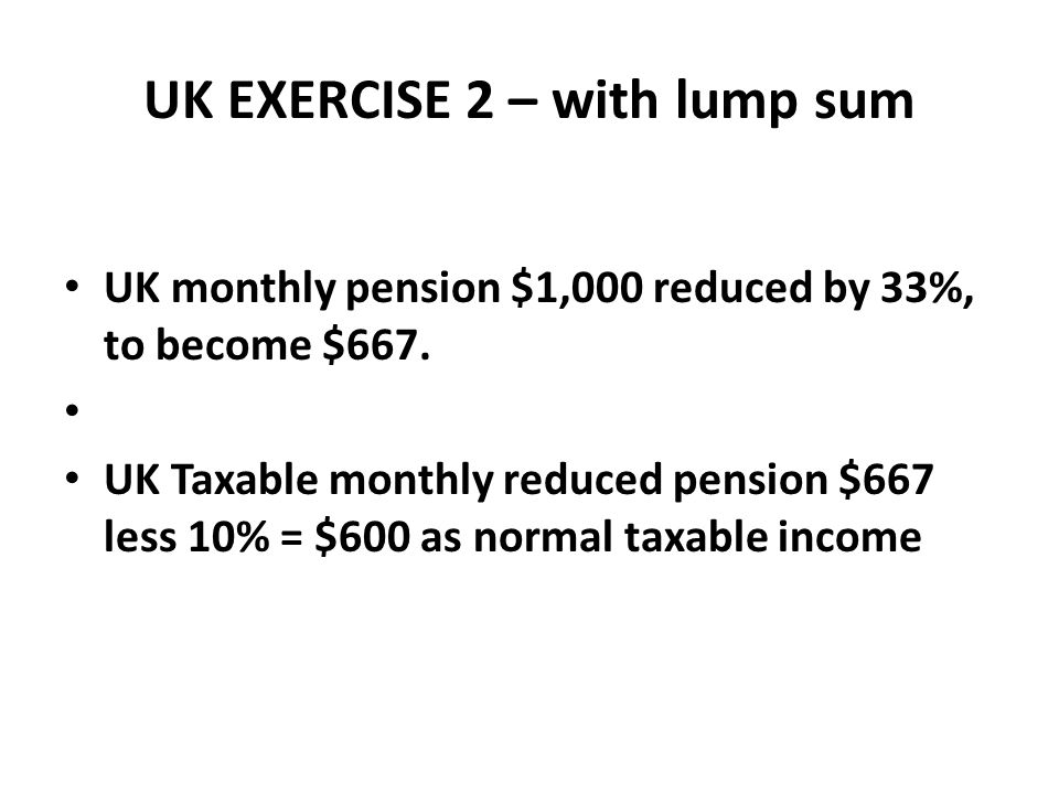 UK EXERCISE 2 – with lump sum