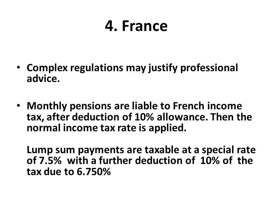 4. France Complex regulations may justify professional advice.