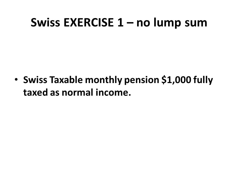 Swiss EXERCISE 1 – no lump sum