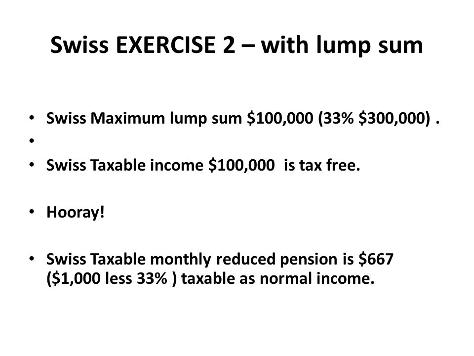 Swiss EXERCISE 2 – with lump sum
