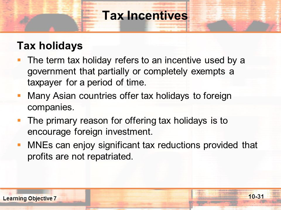Tax Incentives Tax holidays