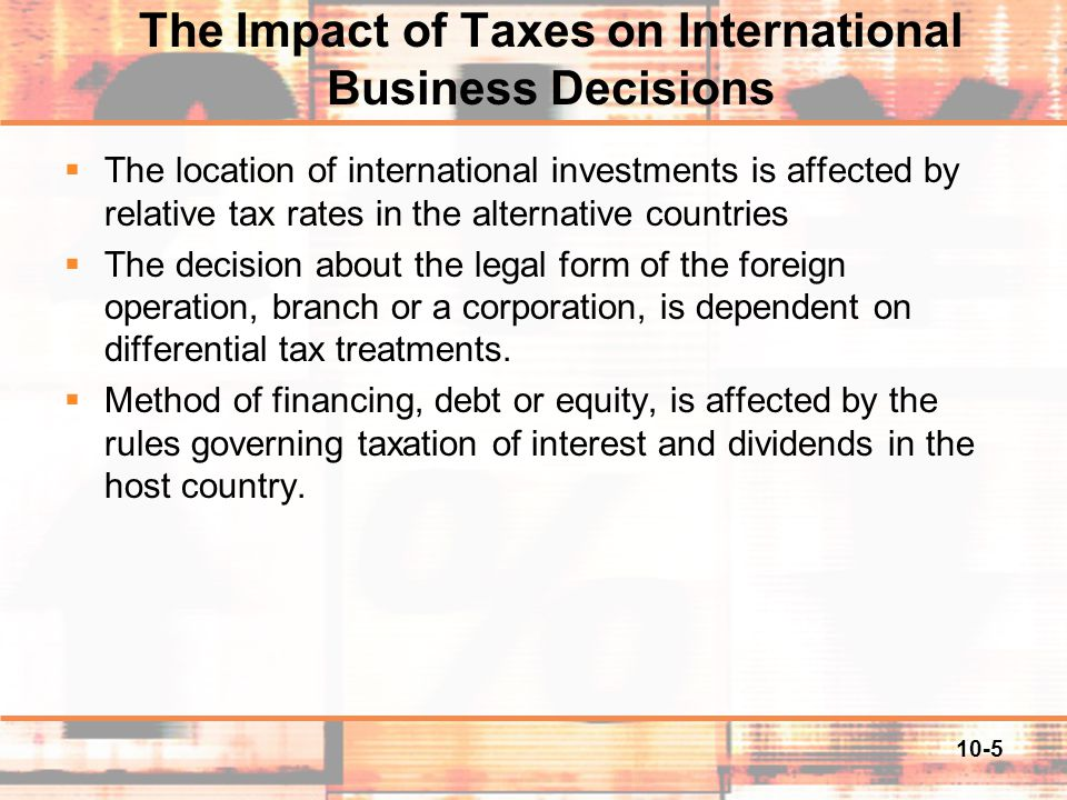The Impact of Taxes on International Business Decisions