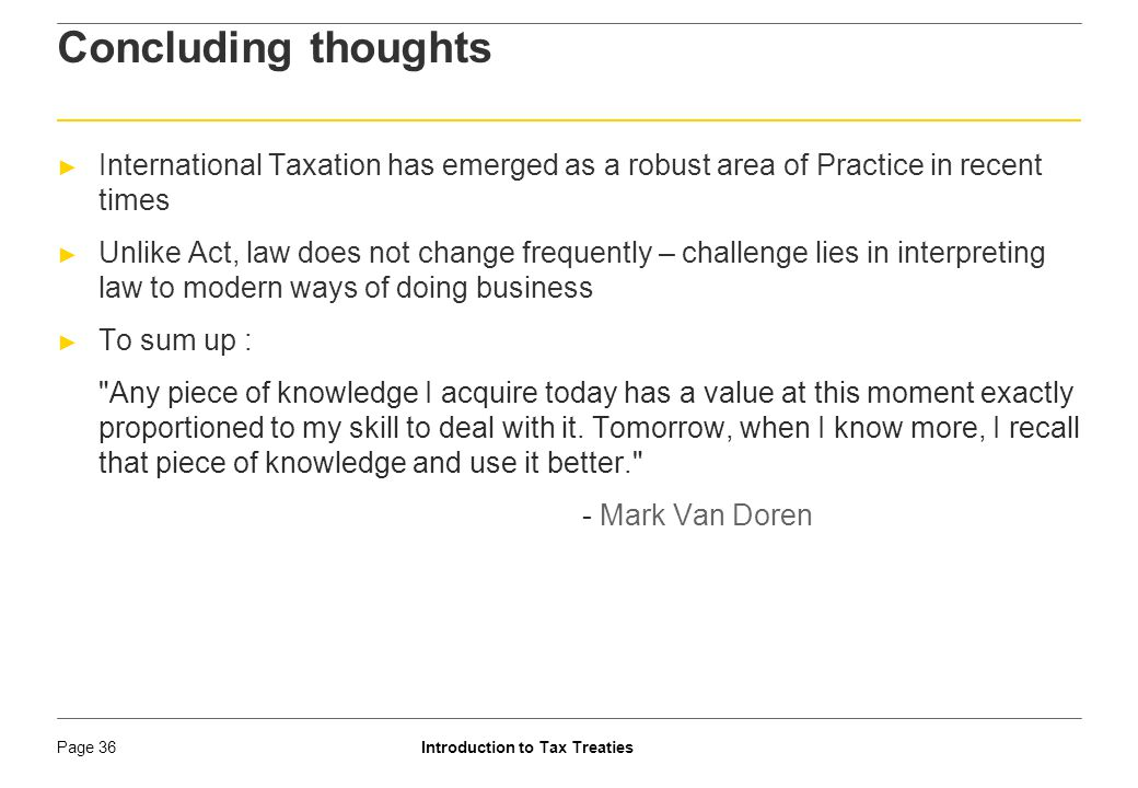 Concluding thoughts International Taxation has emerged as a robust area of Practice in recent times.