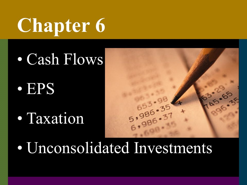 Chapter 6 Cash Flows EPS Taxation Unconsolidated Investments