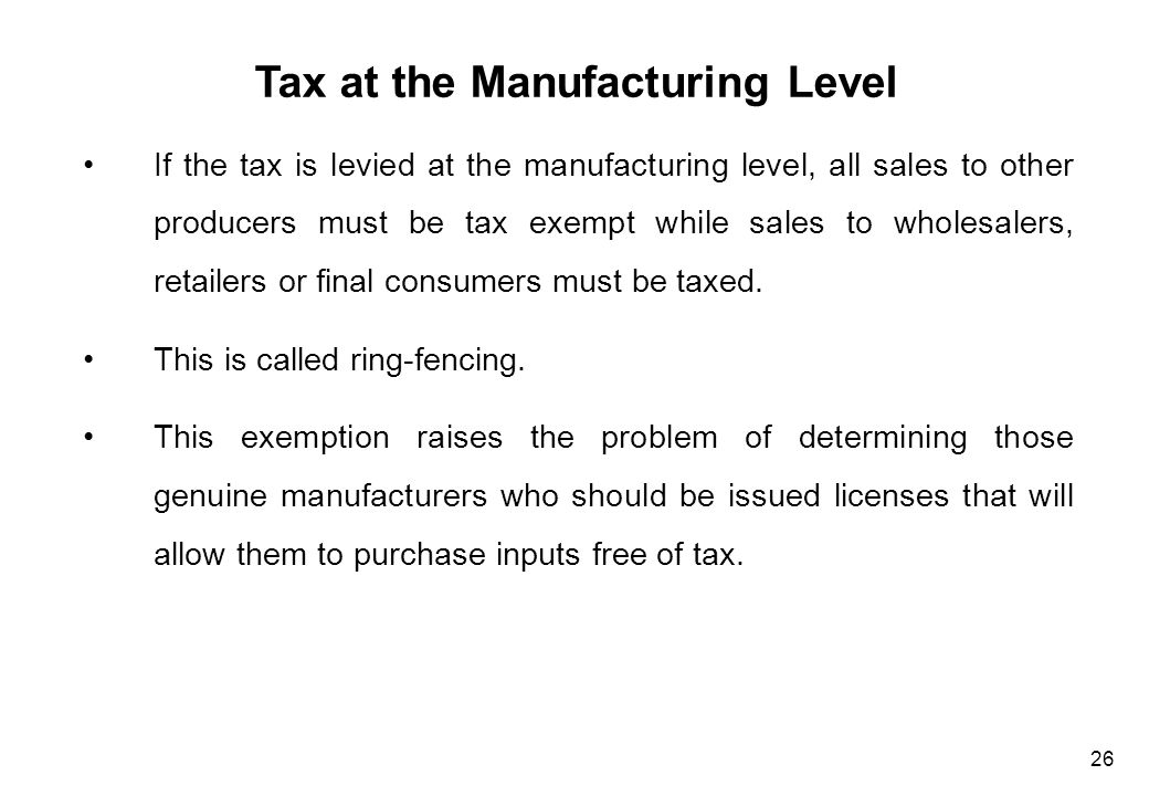 Tax at the Manufacturing Level (Cont'd)
