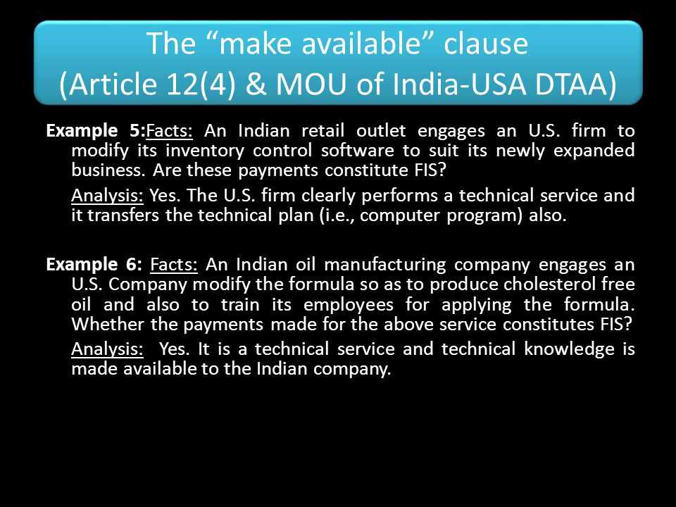 The make available clause (Article 12(4) & MOU of India-USA DTAA)
