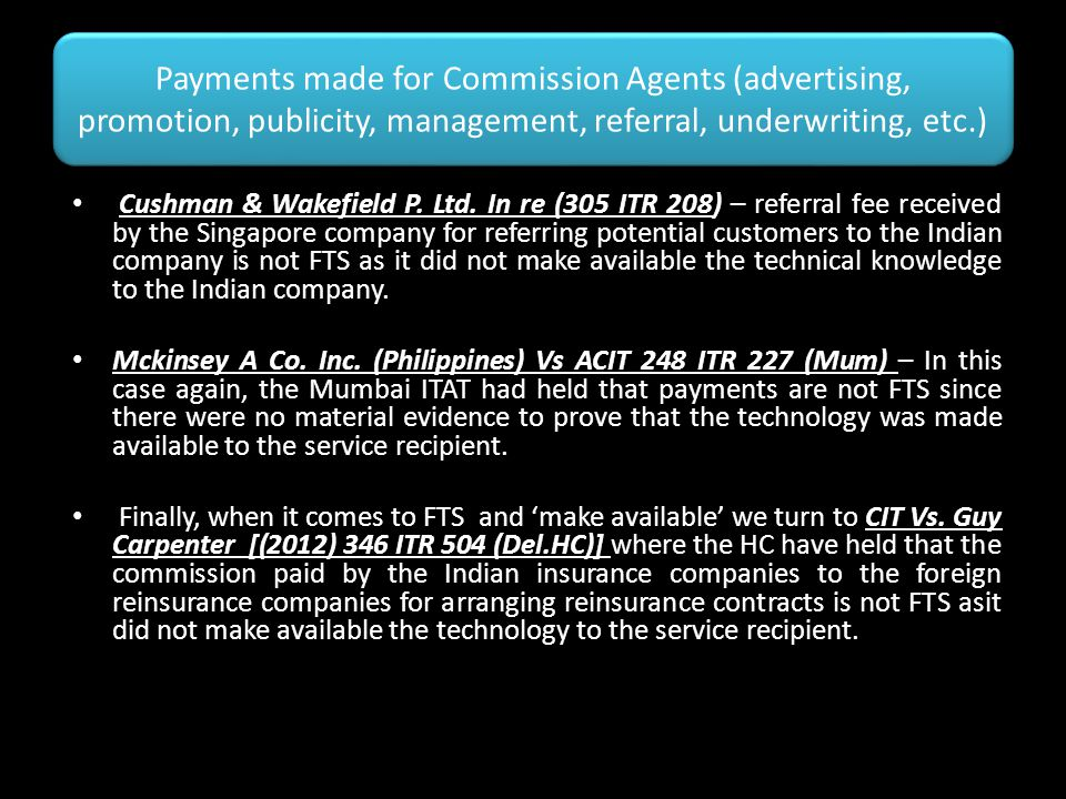 Payments made for Commission Agents (advertising, promotion, publicity, management, referral, underwriting, etc.)