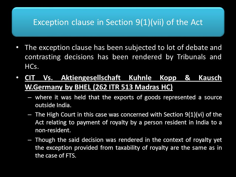 Exception clause in Section 9(1)(vii) of the Act