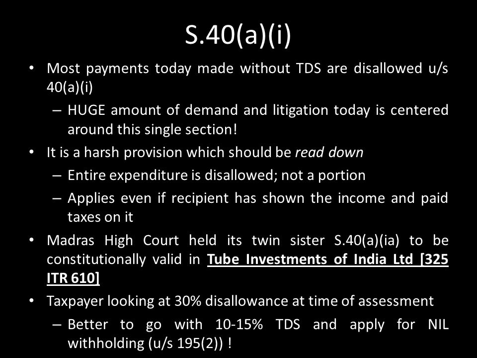 S.40(a)(i) Most payments today made without TDS are disallowed u/s 40(a)(i)