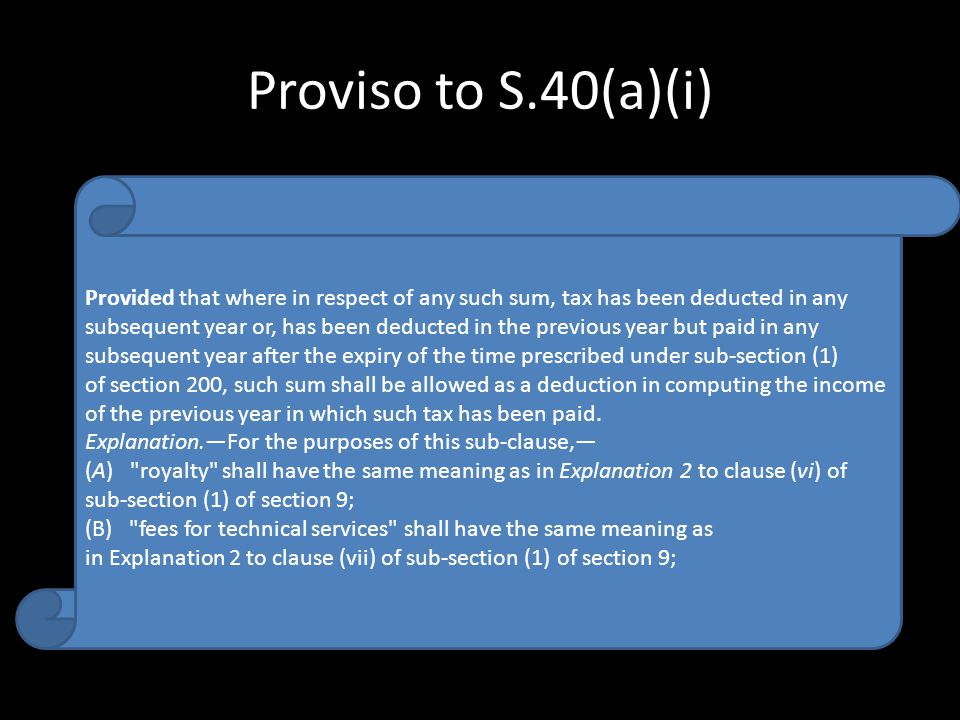 Proviso to S.40(a)(i)