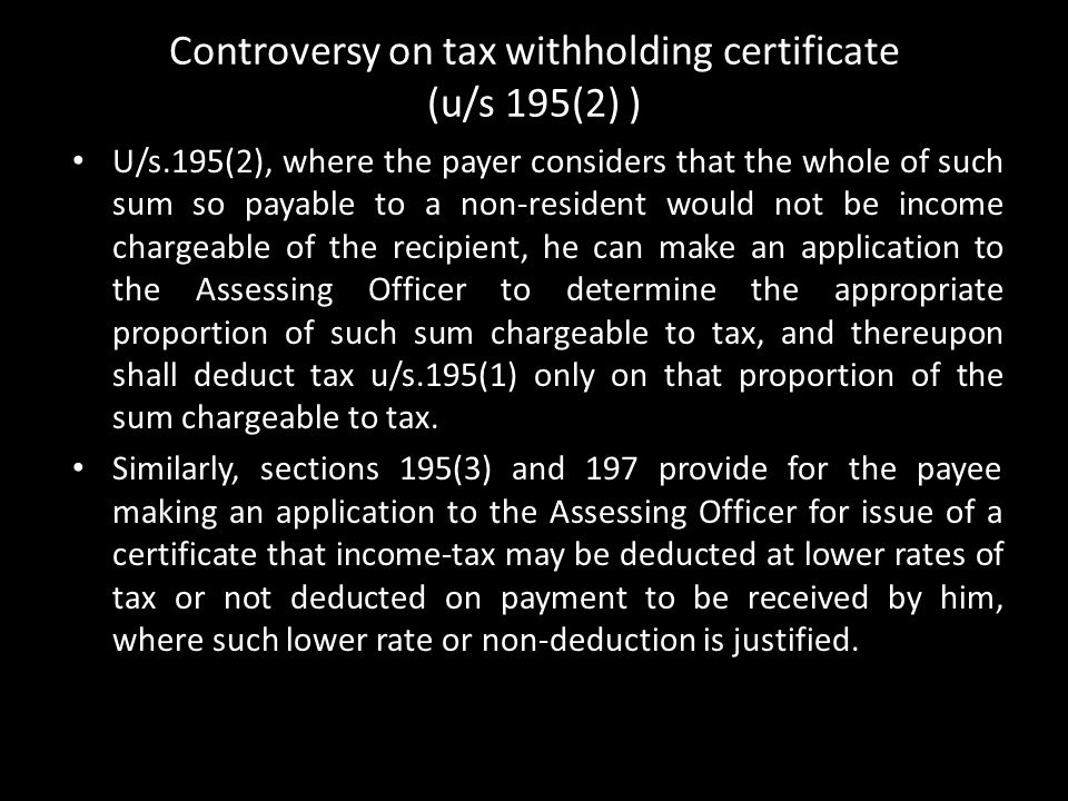 Controversy on tax withholding certificate (u/s 195(2) )