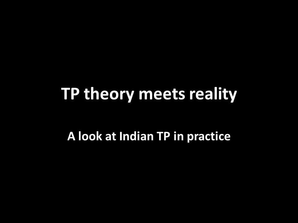 TP theory meets reality